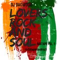 DJ DAGWOOD-LOVERS ROCK AND SOUL VOL. 1 (ROMANTIC REGGAE SOUL MUSIC MIX)