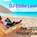 DJ EDDIE LEWIS - FEB. 2020 HOUSE GUEST