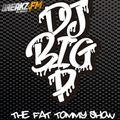 DJ BIG P - THE FAT TOMMY SHOW 24.08.17 BREAKZ.FM