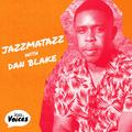 Jazz FM Voices: Jazzmatazz with Dan Blake