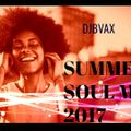 DJBVAX-SUMMER SOUL '17 MIX