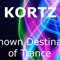 Unknown Destination of Trance ep. 5 - Kortz