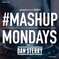 TheMashup #MashupMonday 2 Mixed By Dan Sterry