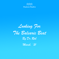 #244 Dr Rob / Looking For The Balearic Beat / March 2021