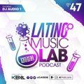 Latino Music Lab EP. 47 Ft. DJ Audio1