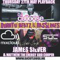 DJ CUTLOOSE | JAMES SILVER | MATTHEW ENERGY GOD COOPER DURRTY BEATZ & BASSLINES