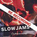 SLOW JAMS #001 RE-RECORDING R&B,HipHop,Urban,Pop,Trap