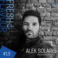 FLAVOURS PODCAST #13 - ALEK SOLARIS