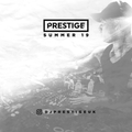 Dj Prestige Summer 19