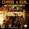 C-Section - Chaos & Evil - Only The Hardest part 6
