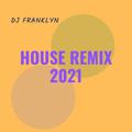 DJ Franklyn - House Remix 2021 Vol. 1