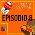 TOMATO SELECTION - EP.8 Season 1