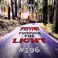 Driving Through The Light (#196)