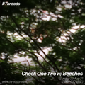Check One Two w/ Beeches - 29-Aug-21