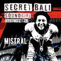 SECRET BALI SOUNDGIRLS - #13 - MISTRAL