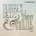 Dubbel Dee & Friends: Rik De Bruycker