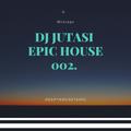 DJ JUTASI - EPIC TRAVEL 002* DEEP-HOUSE-EPIC MUSIC MIXTAPE