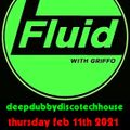 FLUiD WITH GRiFFO - FEB 11TH 2021 - DEEPVIBES.CO.UK