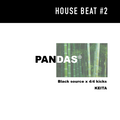 "Black Source  ""HOUSE BEAT"" #2   PANDAS®︎ KEITA"