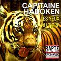 ONCEAWEEK 103 // CAPITAINE HADOKEN - Les Yeux Du Tigre