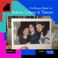 It's House Music Show - 04 w/ Tamer and Lenny Harmony invites Sekan /15-05-2021