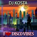 DJ Kosta - I Love Disco Vibes Megamix (Section Mixes Of All Time)