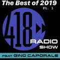 The 418 Radio Show featuring Gino Caporale (Best of 2019 Part 1)