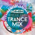 DJ Bash - Spring 2021 Trance Mix