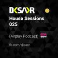 DJ SACR - HOUSE SESSIONS 025 [29-01-2017]