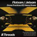 Flotsam / Jetsam - Drone Practices #3 - 03-Oct-19