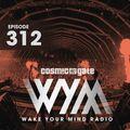Cosmic Gate - WAKE YOUR MIND Radio Episode 312