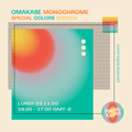 Omakase Monochrome : Special Colors Session | 23.11.20