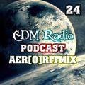 EDM Radio - Podcast 24 (AER[O]RITMIX)