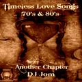 Timeless Love Songs 70's & 80's - Another Chapter