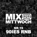 #19 MIXTAPE MITTWOCH / 90IES RnB