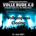 Volle Bude 4.0 - 12 - Volle Bude Closing by Vollgaspapa