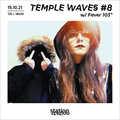 Temple Waves #8 w/ Fever 103°