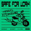 Safe For Work Nr. 13 w/ Manuel Fischer (28/09/20)