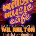 Milton Music Cafe with Wil Milton 7.20.21