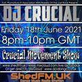 DJ Crucial - Crucial Movement Show - Shed FM - www.shedfm.uk - 18/06/2021