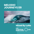 MELODIC JOURNEYS 09 Mixed By LuNa @ Circle