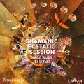 Shamanic Ecstatic Session (Dj Lahun) - Ritual 13 Lunas @CasaVerdeBCN