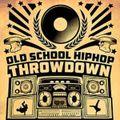Old School Hip Hop THROWDOWN