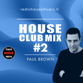 HOUSE CLUB MIX #2 - by Paul Brown (vinyls only)