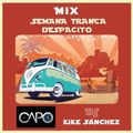 "DJ CaPo Ft. DJ Kike Sanchez - DESPACITO ""Semana Tranca 2017"""