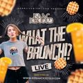 WHAT THE BRUNCH ?!
