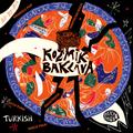 KOZMIK BAKLAVA - A Turkish Psychedelic Explosion