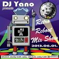 DJ Yano Retro Reboot Mix Show Home Radio 2013.06.01.
