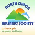 Steve Optix // North Devon Balearic Society @ The Dolphin - 31st May 2021 - 8 Hour Live Set