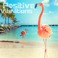"""POSITIVE VIBRATIONS>>""""Laidback grooves, hip hop joints and funk fuelled uppers!"""" (1BTN196)"""